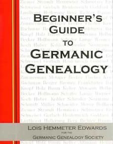 Beginner's Guide to Germanic Genealogy 2nd Edition